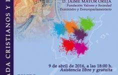 """CONFERENCIA-COLOQUIO: """"El testimonio de un cristiano en la política española"""". JAIME MAYOR OREJA"""